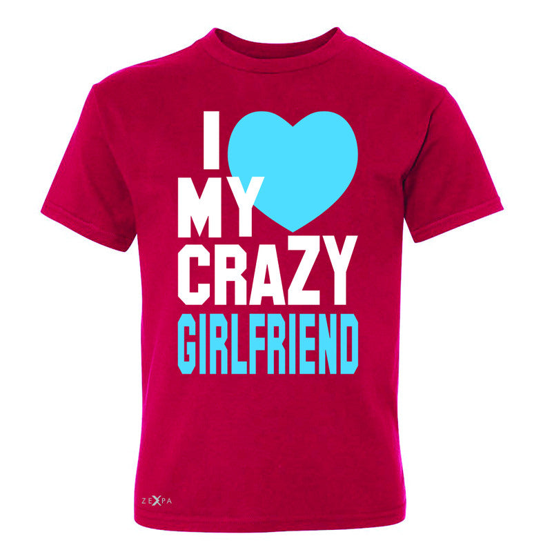 I Love My Crazy Girlfriend Youth T-shirt Couple Matching July 4 Tee - Zexpa Apparel - 4
