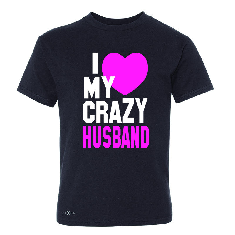 I Love My Crazy Husband Youth T-shirt Couple Matching July 4th Tee - Zexpa Apparel - 1