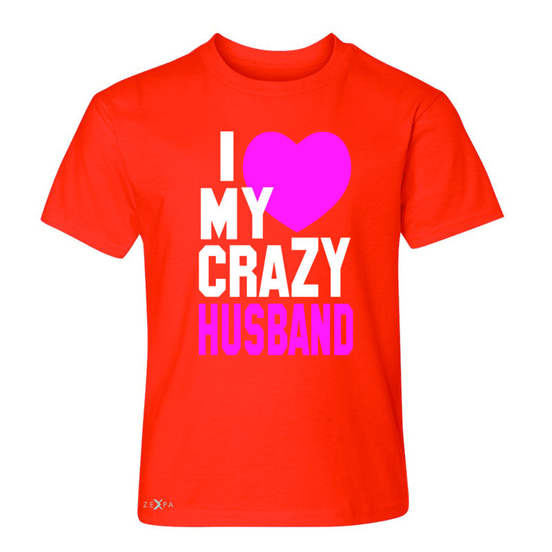 I Love My Crazy Husband Youth T-shirt Couple Matching July 4th Tee - Zexpa Apparel - 2