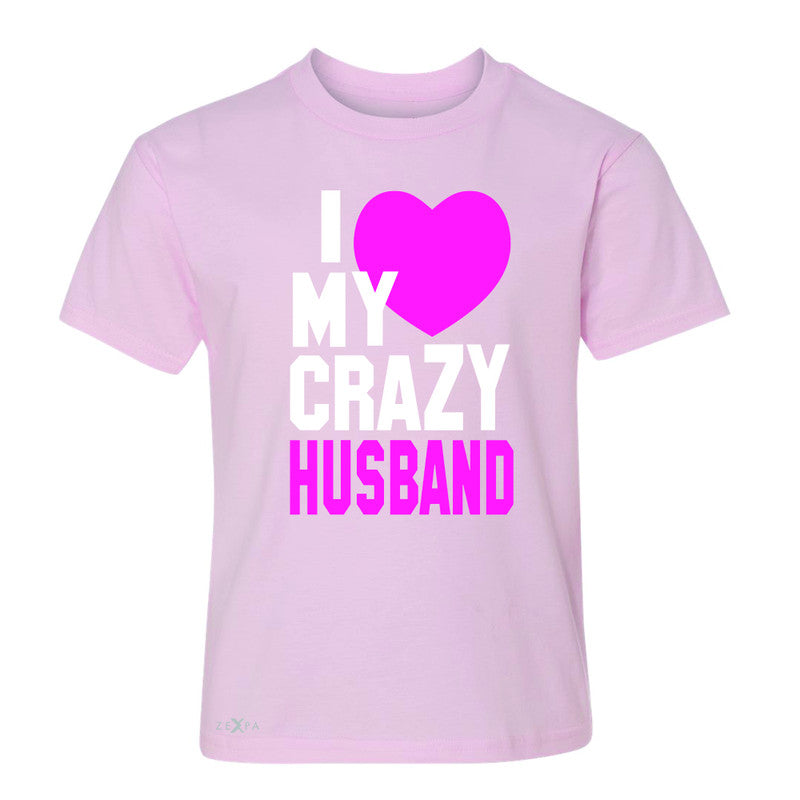 I Love My Crazy Husband Youth T-shirt Couple Matching July 4th Tee - Zexpa Apparel - 3