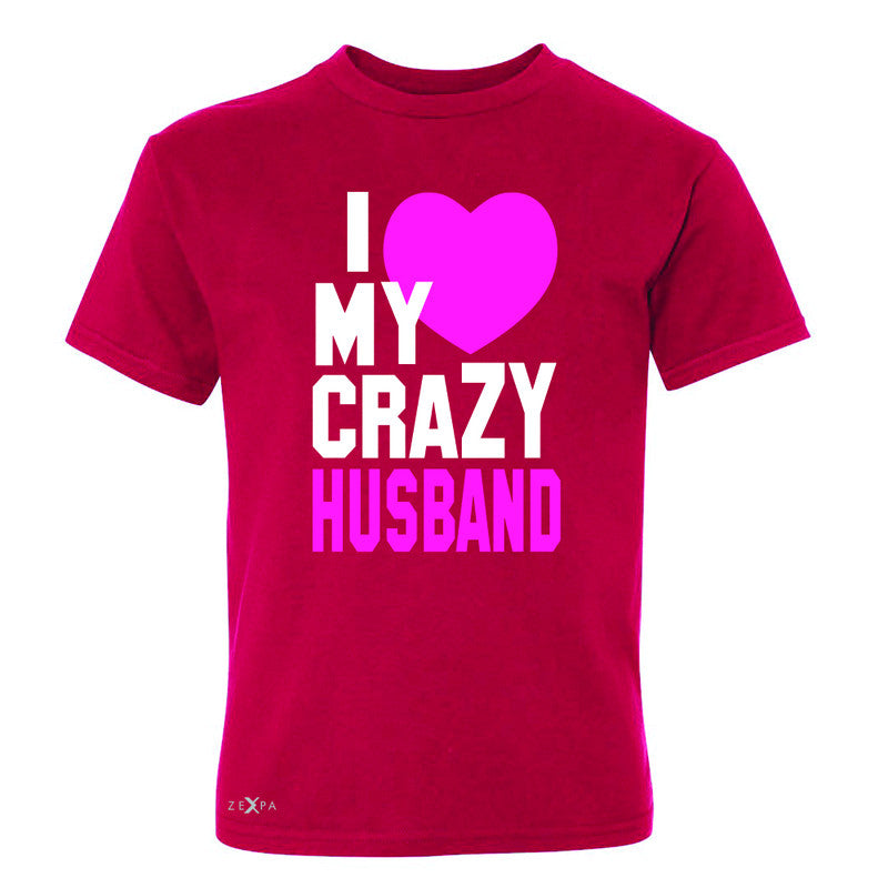 I Love My Crazy Husband Youth T-shirt Couple Matching July 4th Tee - Zexpa Apparel - 4