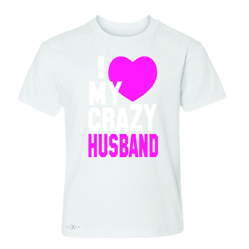 I Love My Crazy Husband Youth T-shirt Couple Matching July 4th Tee - Zexpa Apparel - 5
