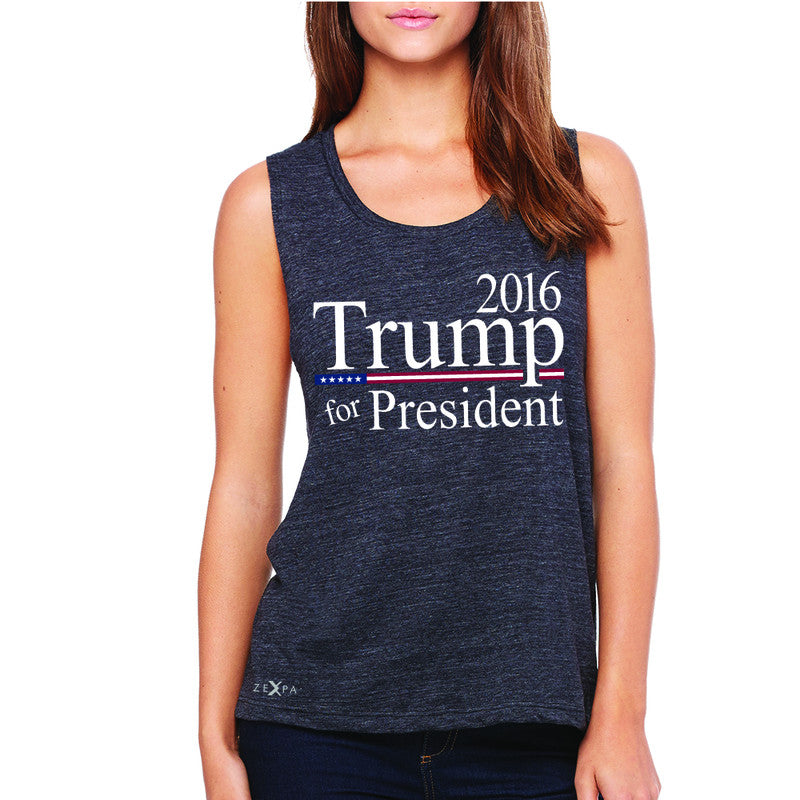 Trump for President 2016 Campaign Women's Muscle Tee Politics Sleeveless - Zexpa Apparel - 1