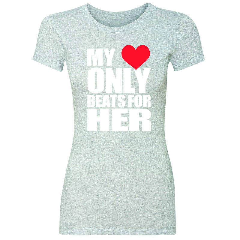 Zexpa Apparel™ My Heart Only Beats For Her Women's T-shirt Couple Matching July Tee - Zexpa Apparel Halloween Christmas Shirts