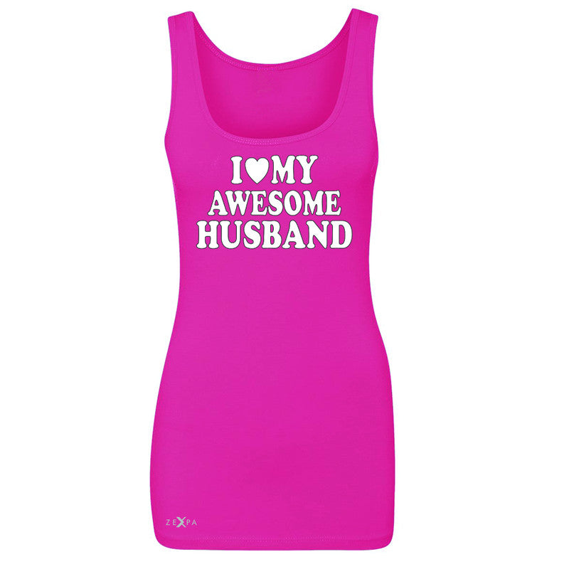 I Love My Awesome Husband Women's Tank Top Couple Matching Feb 14 Sleeveless - Zexpa Apparel - 2