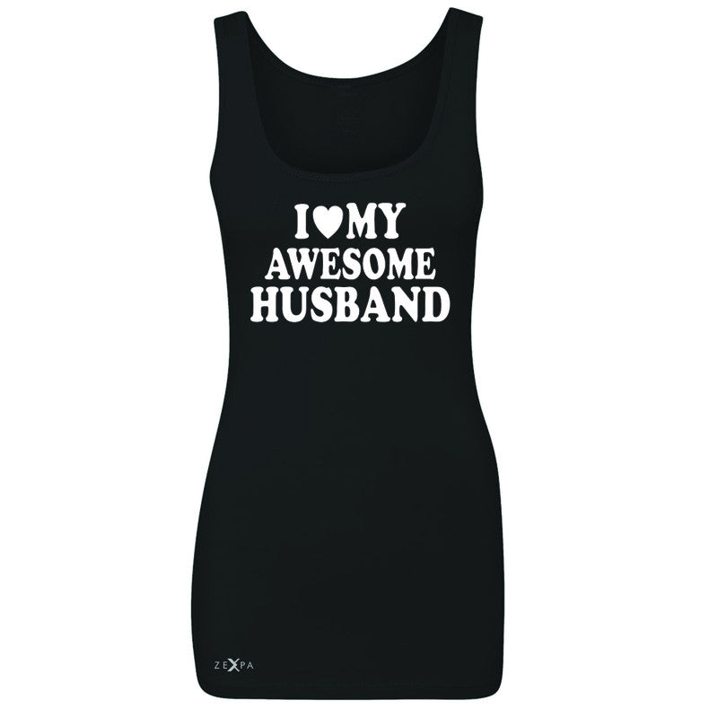 I Love My Awesome Husband Women's Tank Top Couple Matching Feb 14 Sleeveless - Zexpa Apparel - 1