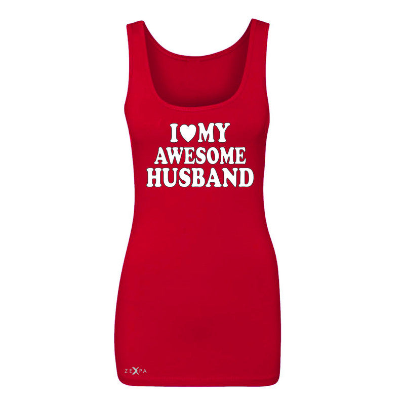 I Love My Awesome Husband Women's Tank Top Couple Matching Feb 14 Sleeveless - Zexpa Apparel - 3