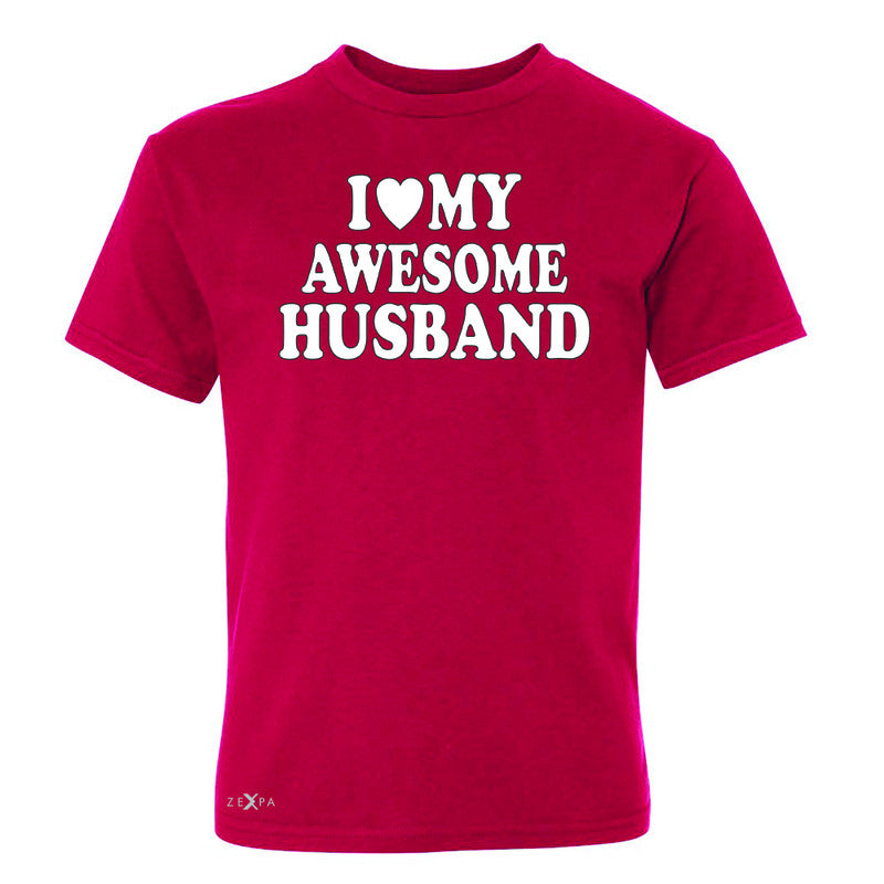 I Love My Awesome Husband Youth T-shirt Couple Matching Feb 14 Tee - Zexpa Apparel - 4