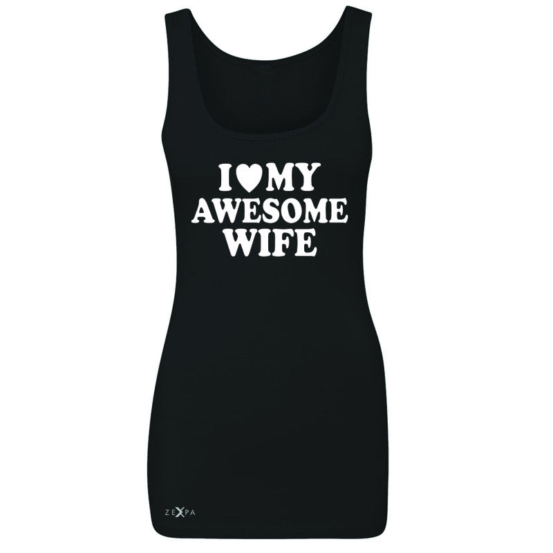 I Love My Awesome Wife Women's Tank Top Couple Matching Feb 14 Sleeveless - Zexpa Apparel - 1