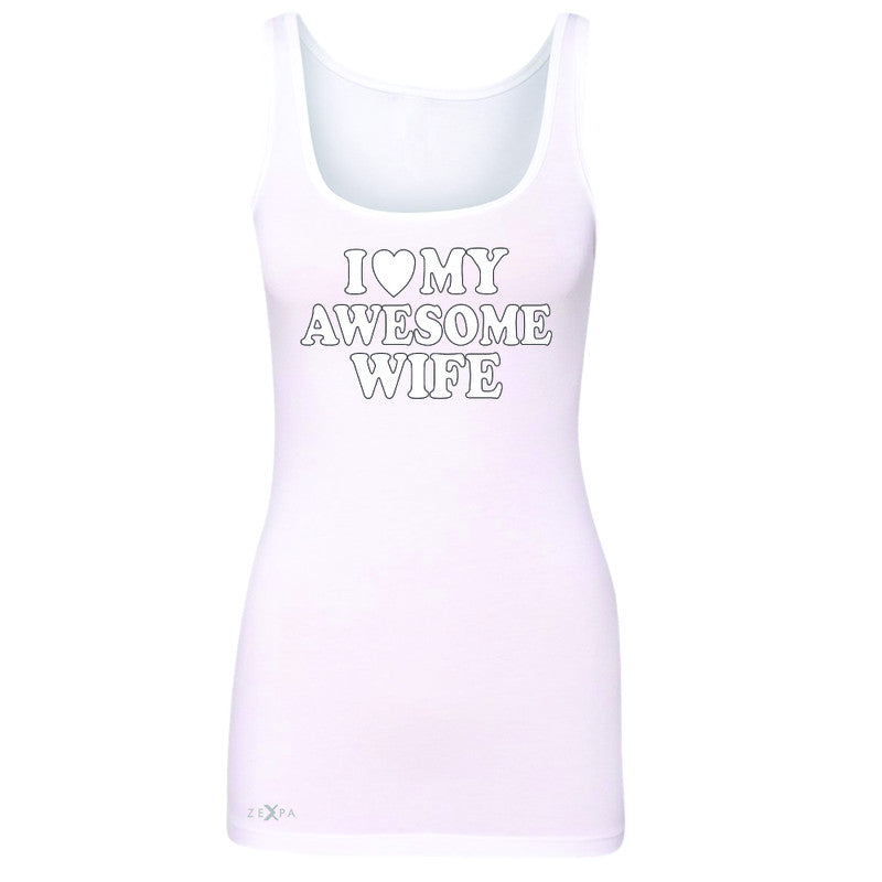 I Love My Awesome Wife Women's Tank Top Couple Matching Feb 14 Sleeveless - Zexpa Apparel - 4