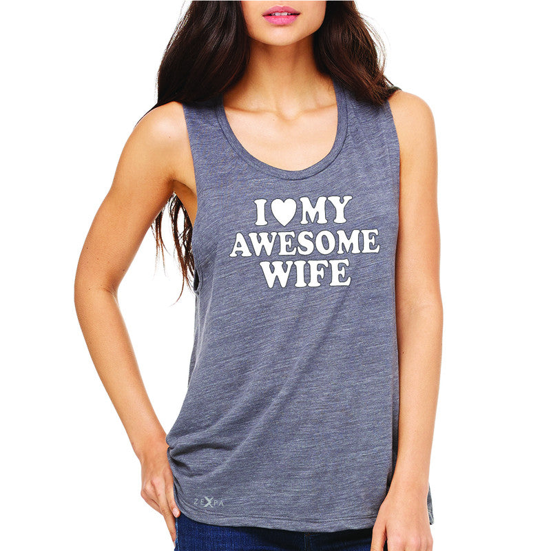 I Love My Awesome Wife Women's Muscle Tee Couple Matching Feb 14 Sleeveless - Zexpa Apparel - 2