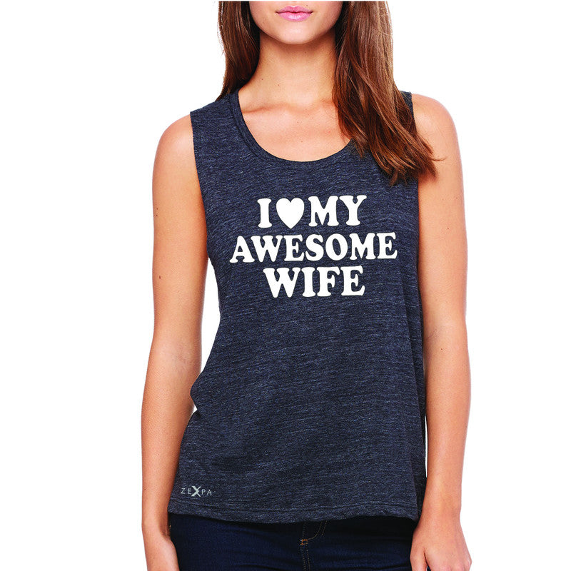 I Love My Awesome Wife Women's Muscle Tee Couple Matching Feb 14 Sleeveless - Zexpa Apparel - 1