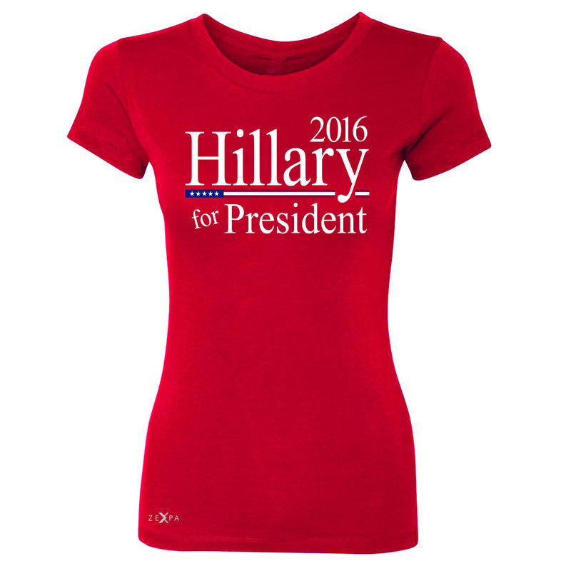 Hillary  for President 2016 Campaign Women's T-shirt Politics Tee - Zexpa Apparel - 4