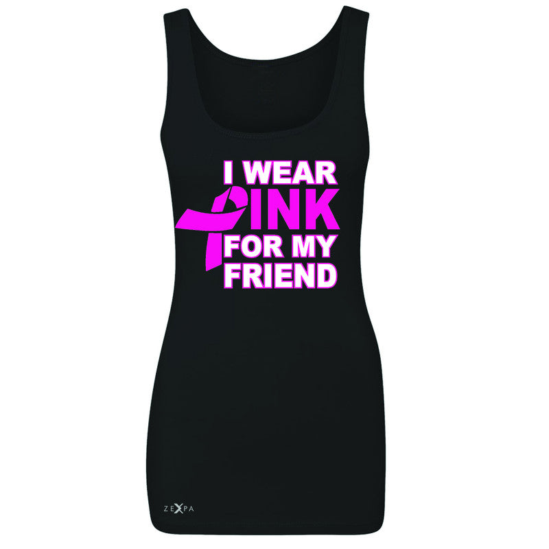 I Wear Pink For My Friend Women's Tank Top Breast Cancer Awareness Sleeveless - Zexpa Apparel - 1