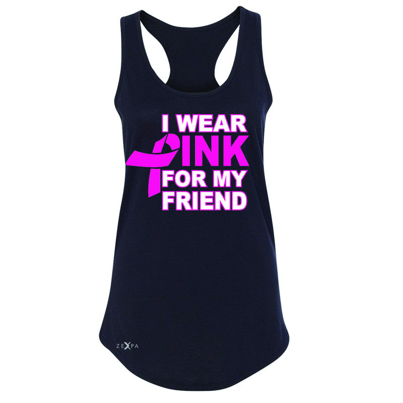 I Wear Pink For My Friend Women's Racerback Breast Cancer Awareness Sleeveless - Zexpa Apparel - 1