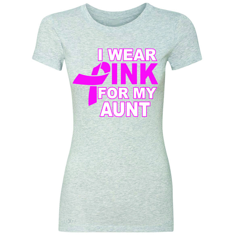 I Wear Pink For My Aunt Women's T-shirt Breast Cancer Awareness Tee - Zexpa Apparel - 2