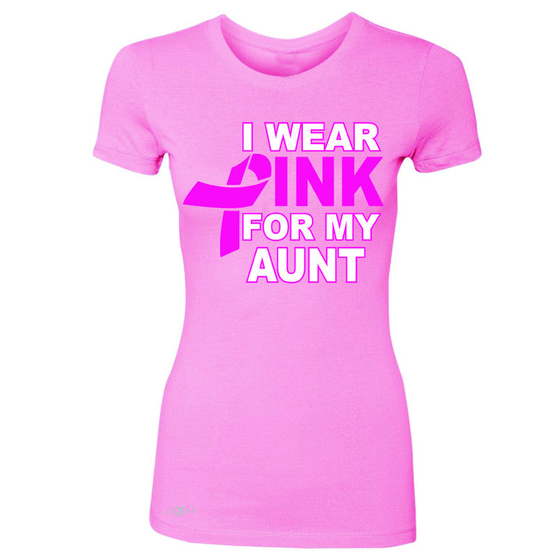 I Wear Pink For My Aunt Women's T-shirt Breast Cancer Awareness Tee - Zexpa Apparel - 3