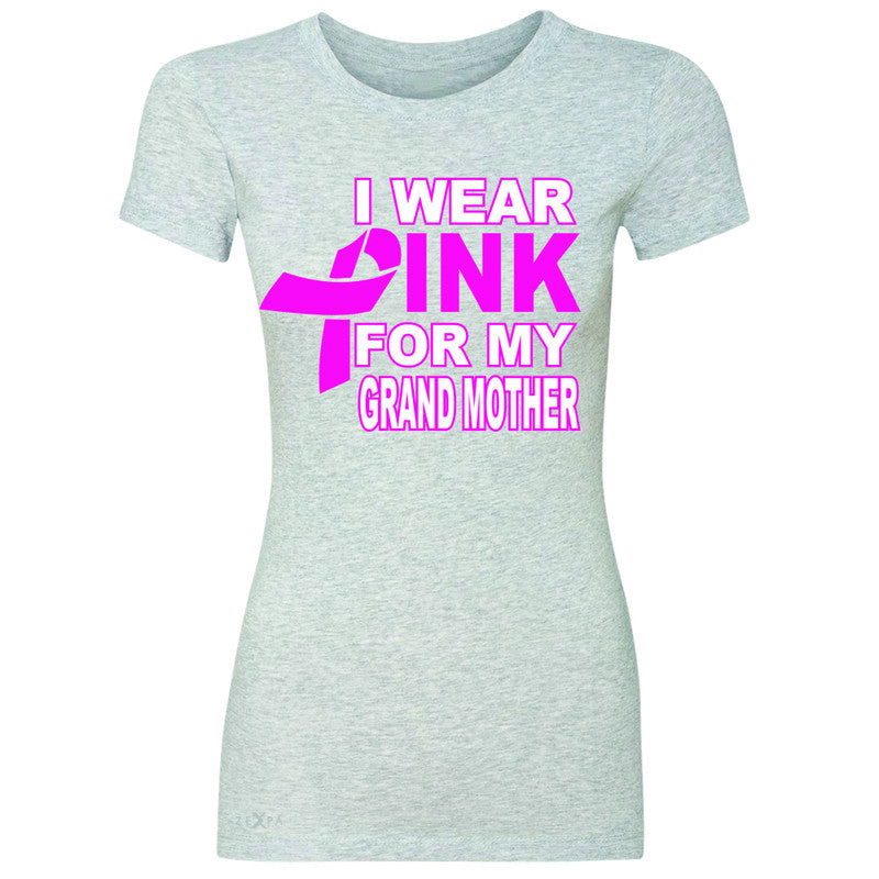 I Wear Pink For My Grand Mother Women's T-shirt Breast Cancer Awareness Tee - Zexpa Apparel - 2