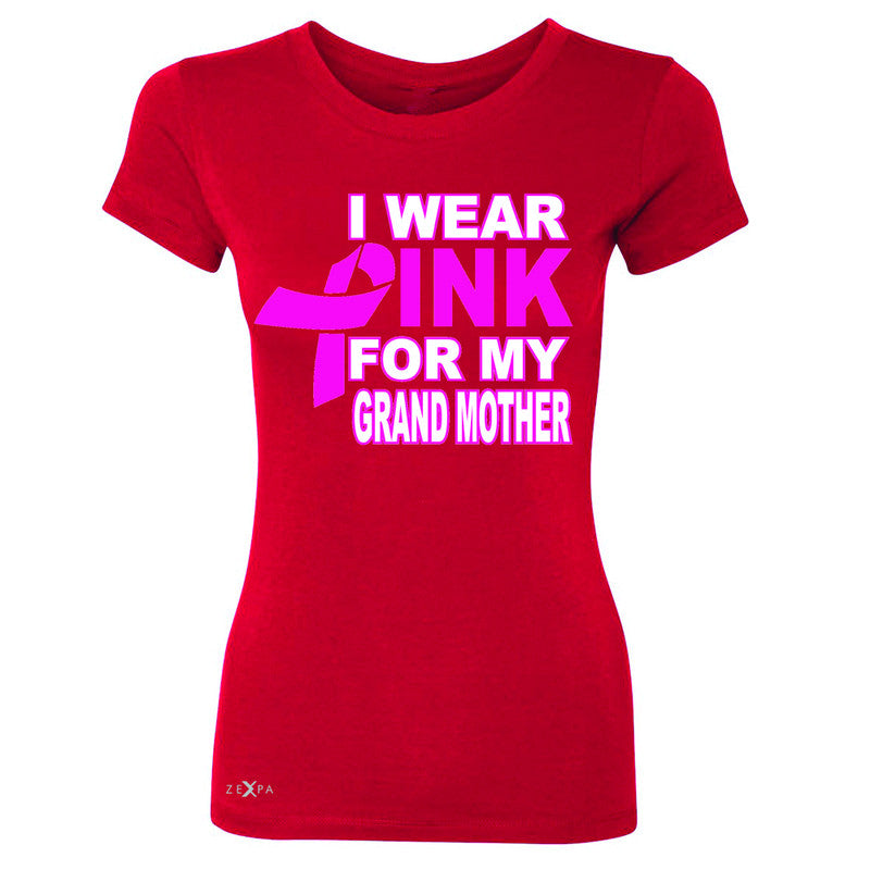 I Wear Pink For My Grand Mother Women's T-shirt Breast Cancer Awareness Tee - Zexpa Apparel - 4