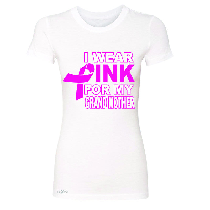 I Wear Pink For My Grand Mother Women's T-shirt Breast Cancer Awareness Tee - Zexpa Apparel - 5