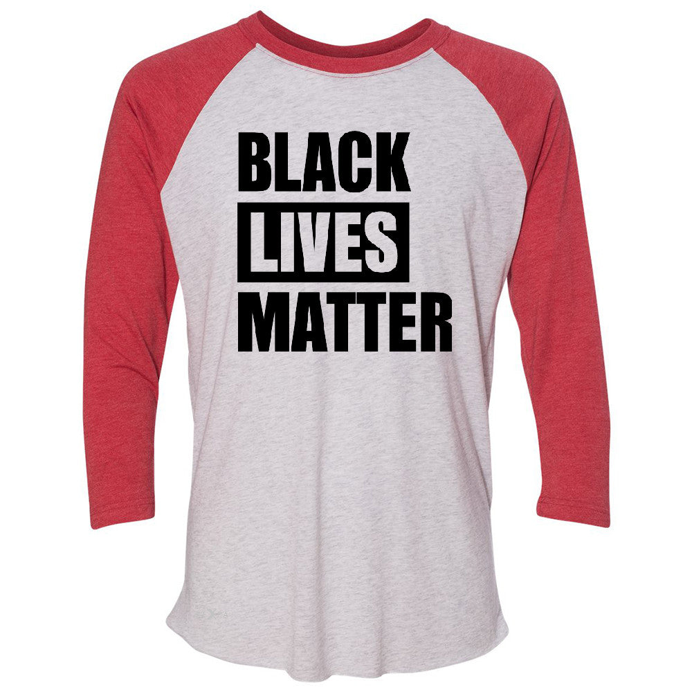 Black Lives Matter 3/4 Sleevee Raglan Tee Respect Everyone Tee - Zexpa Apparel Halloween Christmas Shirts
