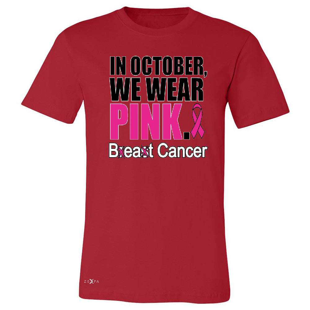 In October We Wear Pink Men's T-shirt Breast Beat Cancer October Tee - Zexpa Apparel - 5