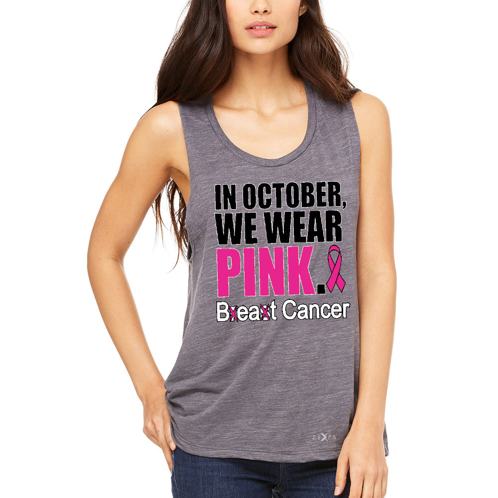 In October We Wear Pink Women's Muscle Tee Breast Beat Cancer October Tanks - Zexpa Apparel - 2