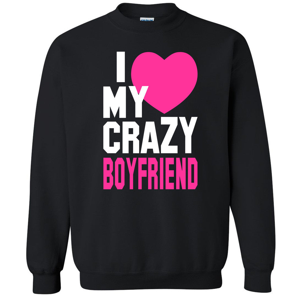 I Heart My Crazy Boyfriend Unisex Crewneck Couple Matching Gift Sweatshirt - Zexpa Apparel
