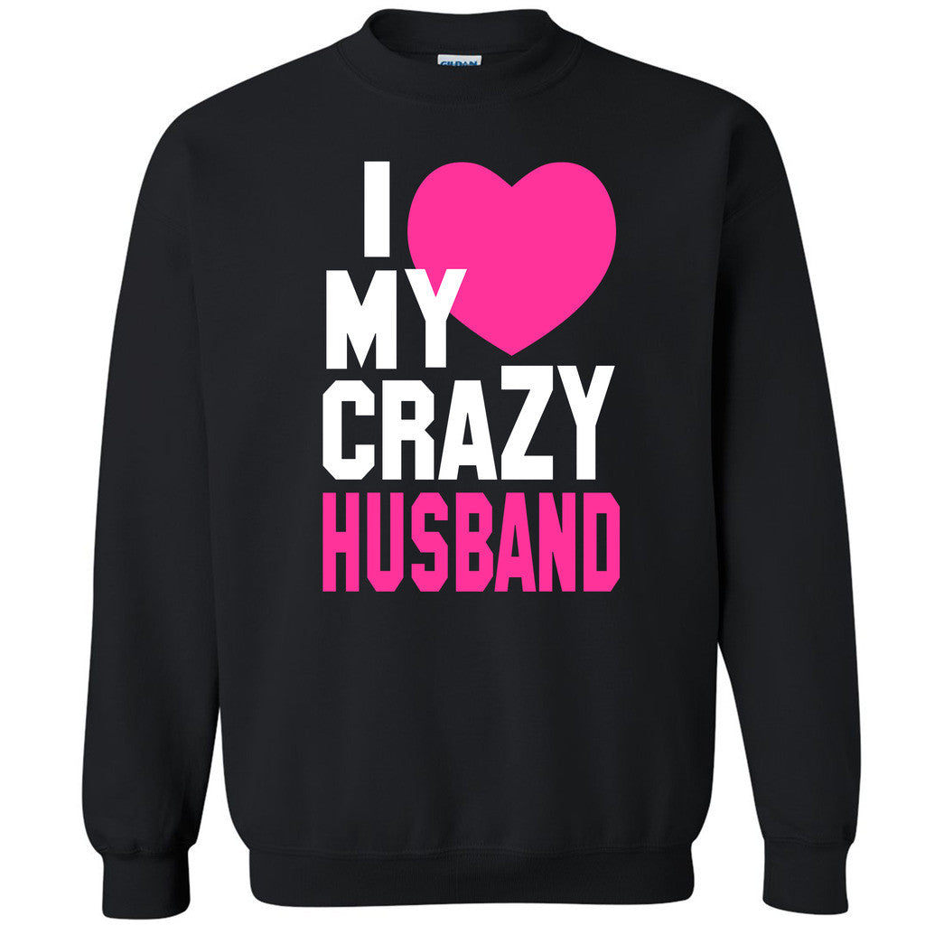 I Heart My Crazy Husband Unisex Crewneck Couple Matching Gift Sweatshirt - Zexpa Apparel