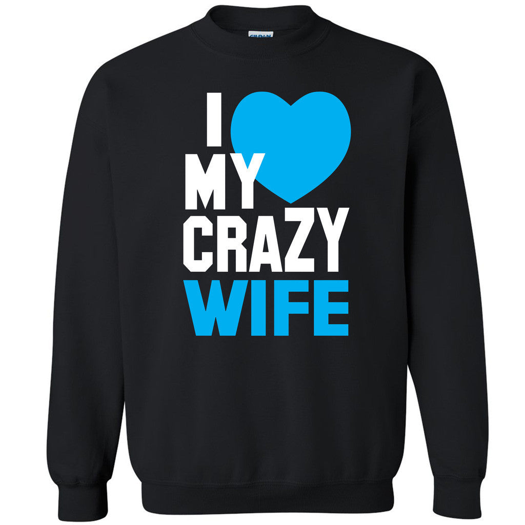 I Heart My Crazy Wife Unisex Crewneck Couple Matching Valentines Sweatshirt - Zexpa Apparel