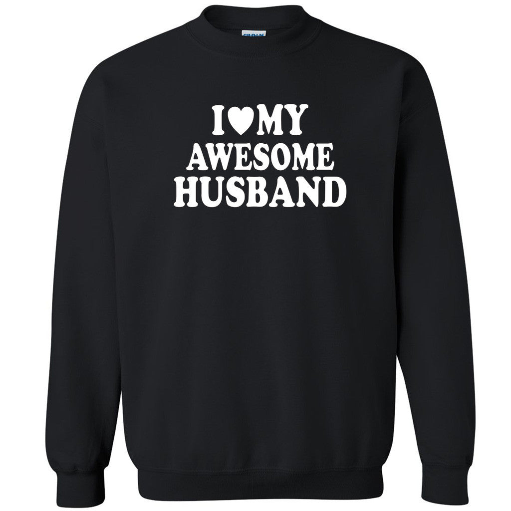 I Love My Awesome Husband Unisex Crewneck Couple Matching Gift Sweatshirt - Zexpa Apparel