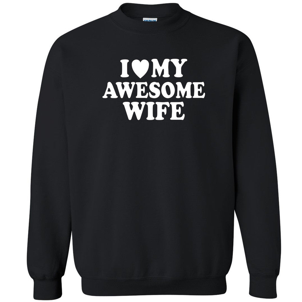 I Love My Awesome Wife Unisex Crewneck Couple Matching Gift Love Sweatshirt - Zexpa Apparel