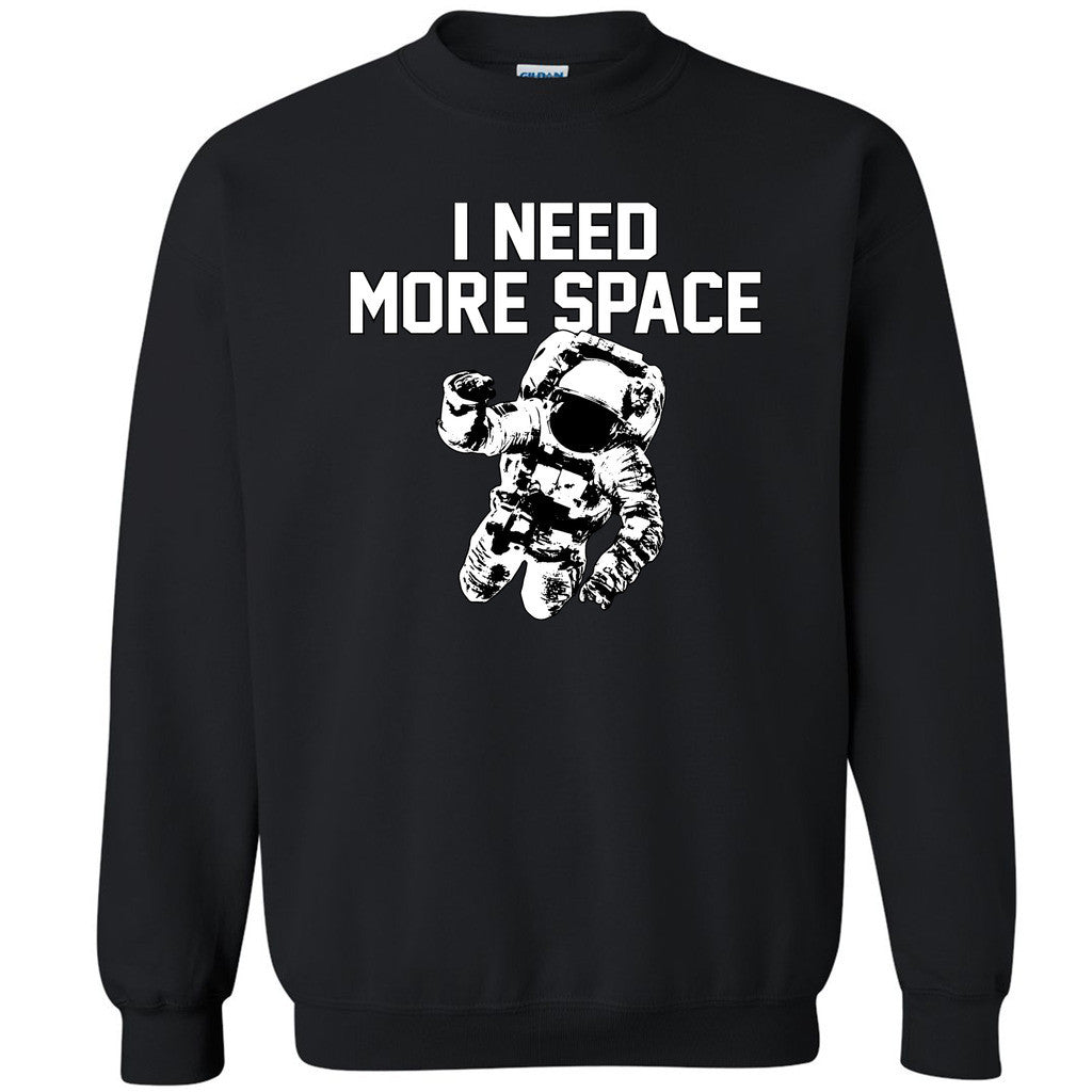 I Need More Space Astronaut Unisex Crewneck NASA Spaceman Funny Sweatshirt - Zexpa Apparel
