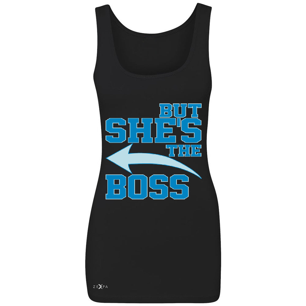 But She is The Boss Women's Tank Top Couple Matching Valentines Day Feb Sleeveless - Zexpa Apparel Halloween Christmas Shirts