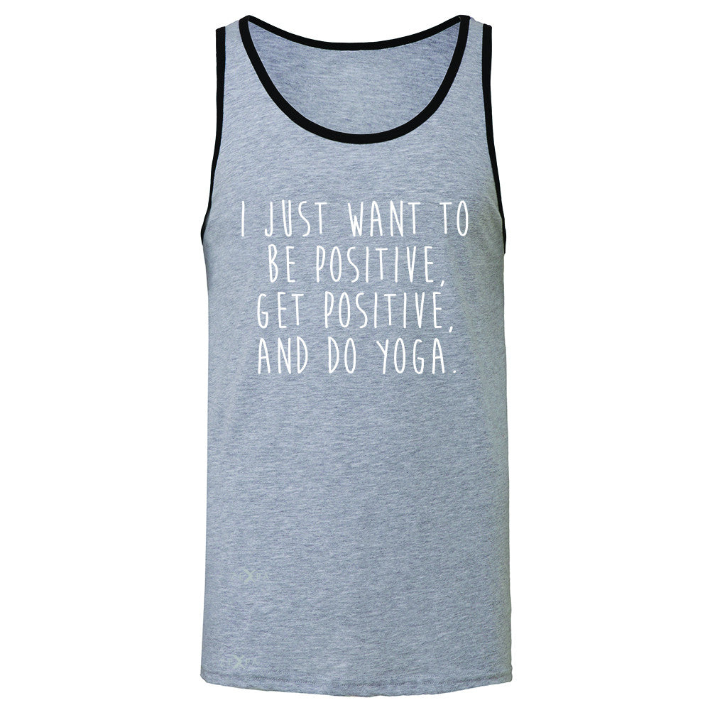 I Just Want To Be Positive Do Yoga Men's Jersey Tank Yoga Lover Sleeveless - Zexpa Apparel - 2