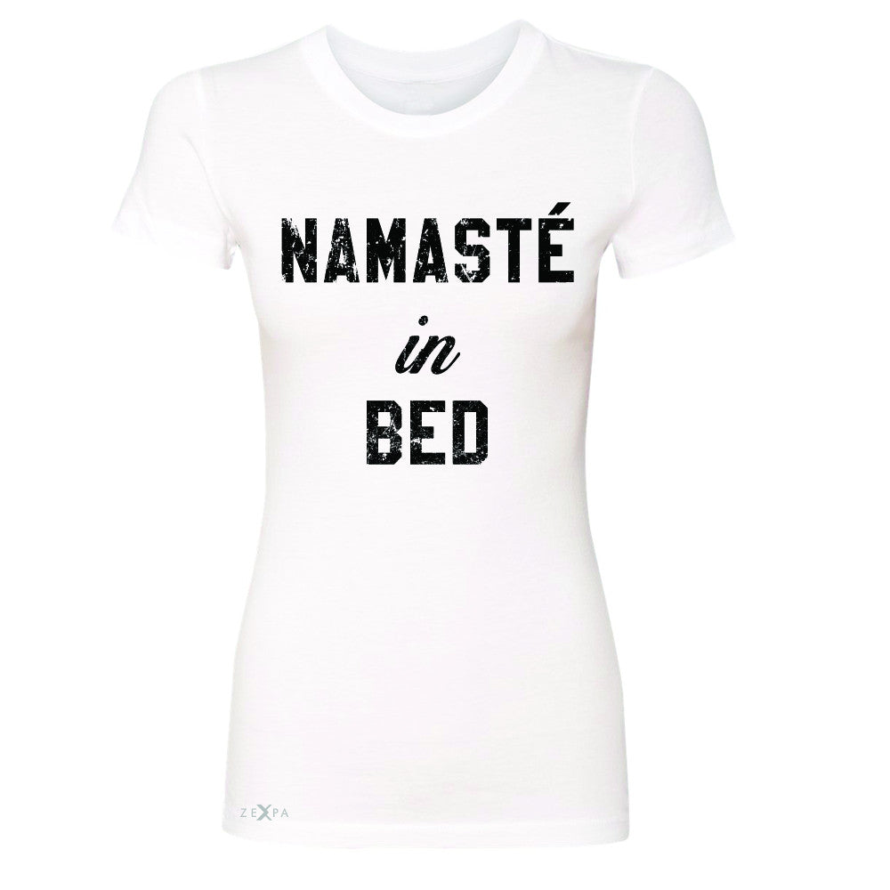 Zexpa Apparel™ Namaste in Bed Namastay Cool W Font  Women's T-shirt Yoga Funny Tee - Zexpa Apparel Halloween Christmas Shirts