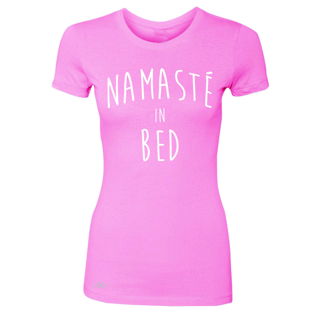 Zexpa Apparel™ Namaste in Bed Namastay Cool Happy Font  Women's T-shirt Yoga Tee - Zexpa Apparel Halloween Christmas Shirts