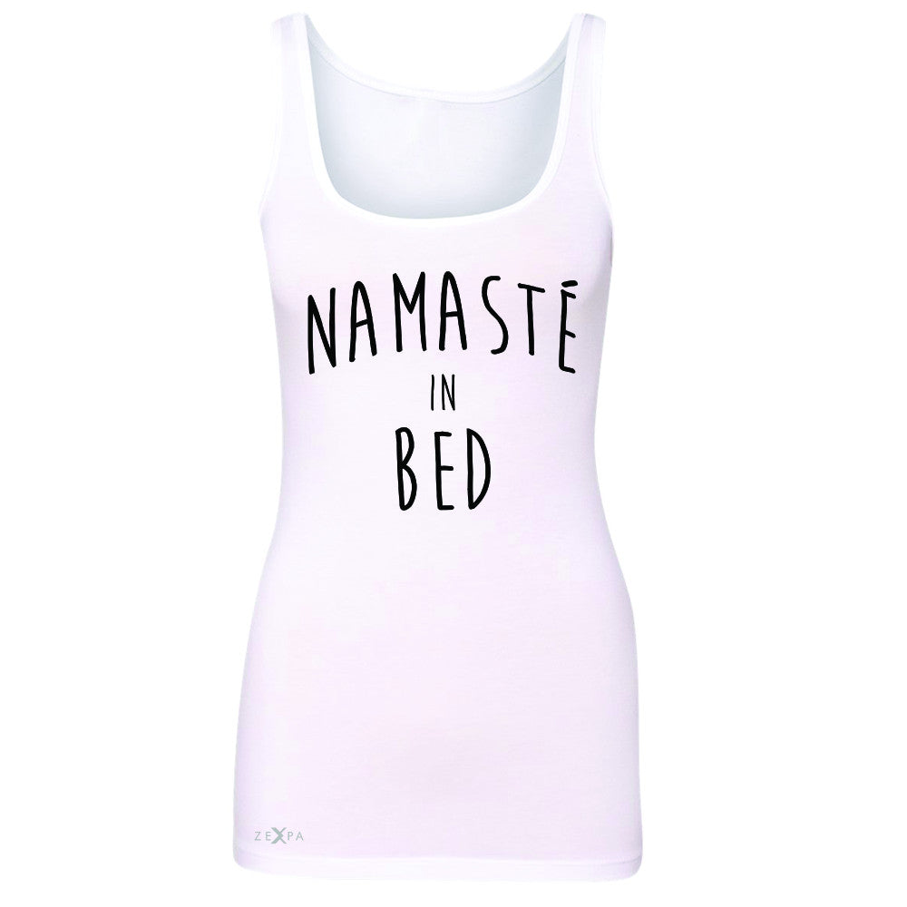 Zexpa Apparel™ Namaste in Bed Namastay Cool Happy Font  Women's Tank Top Yoga Sleeveless - Zexpa Apparel Halloween Christmas Shirts