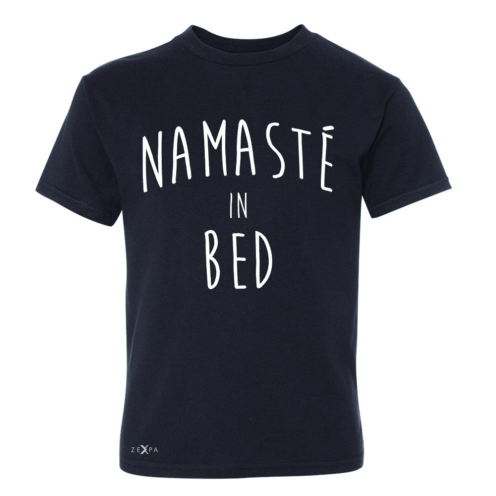 Zexpa Apparel™ Namaste in Bed Namastay Cool Happy Font  Youth T-shirt Yoga Tee - Zexpa Apparel Halloween Christmas Shirts