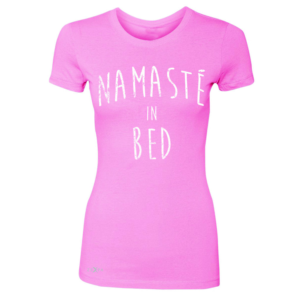 Zexpa Apparel™ Namaste in Bed Namastay Cool Happy D Font  Women's T-shirt Yoga Tee - Zexpa Apparel Halloween Christmas Shirts