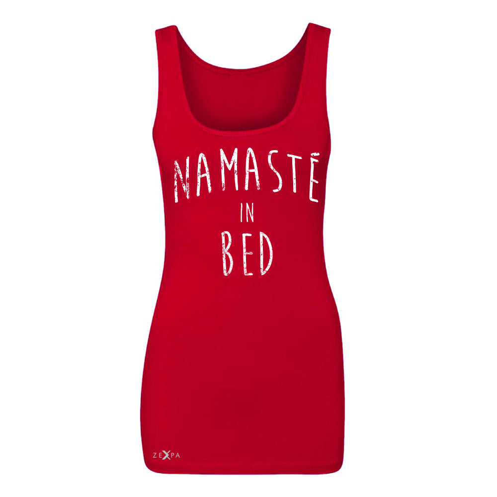 Zexpa Apparel™ Namaste in Bed Namastay Cool Happy D Font  Women's Tank Top Yoga Sleeveless - Zexpa Apparel Halloween Christmas Shirts