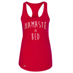 Zexpa Apparel™ Namaste in Bed Namastay Cool Happy D Font  Women's Racerback Yoga Sleeveless - Zexpa Apparel Halloween Christmas Shirts