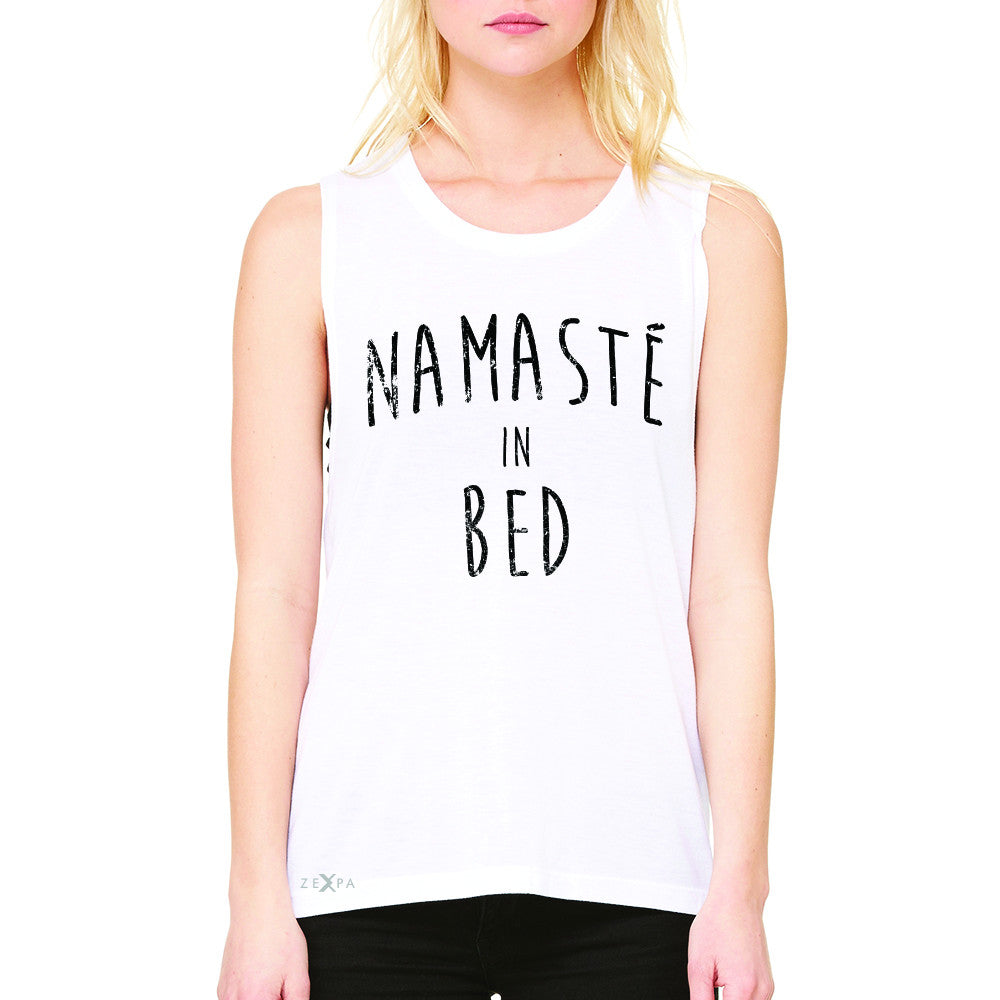 Zexpa Apparel™ Namaste in Bed Namastay Cool Happy D Font  Women's Muscle Tee Yoga Sleeveless - Zexpa Apparel Halloween Christmas Shirts