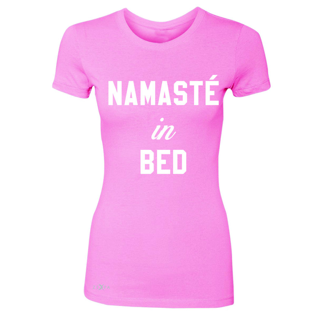 Zexpa Apparel™ Namaste in Bed Namastay Cool WD Font  Women's T-shirt Yoga Funny Tee - Zexpa Apparel Halloween Christmas Shirts