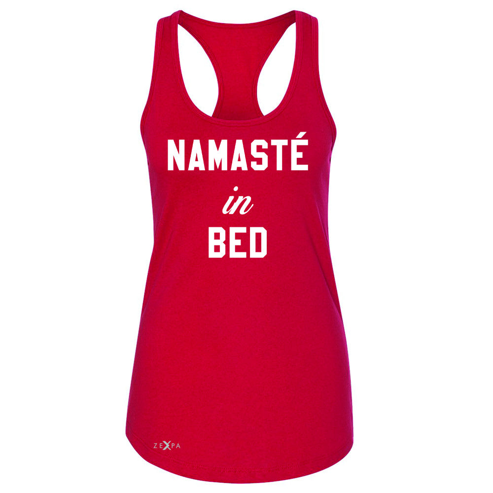 Zexpa Apparel™ Namaste in Bed Namastay Cool WD Font  Women's Racerback Yoga Funny Sleeveless - Zexpa Apparel Halloween Christmas Shirts