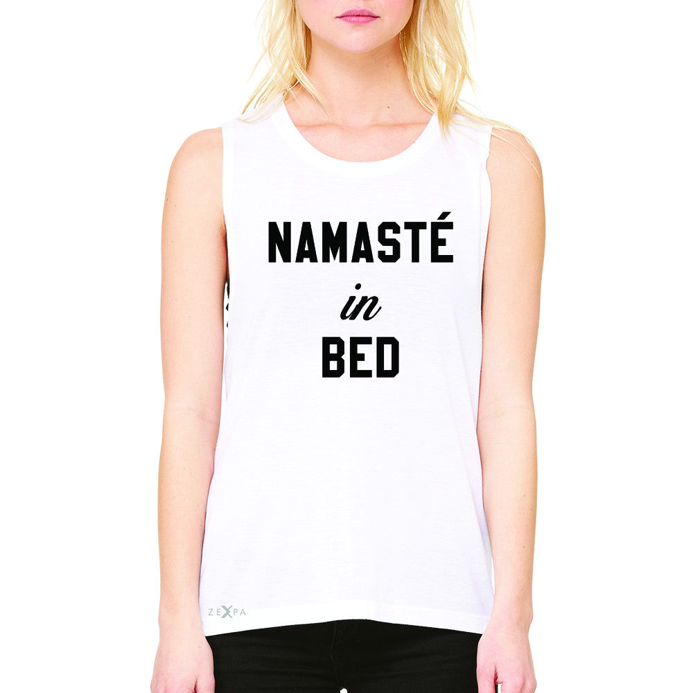 Zexpa Apparel™ Namaste in Bed Namastay Cool WD Font  Women's Muscle Tee Yoga Funny Sleeveless - Zexpa Apparel Halloween Christmas Shirts