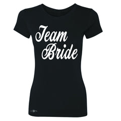 Team Bride - Friends and Family of Bride Women's T-shirt Wedding Tee - Zexpa Apparel - 1