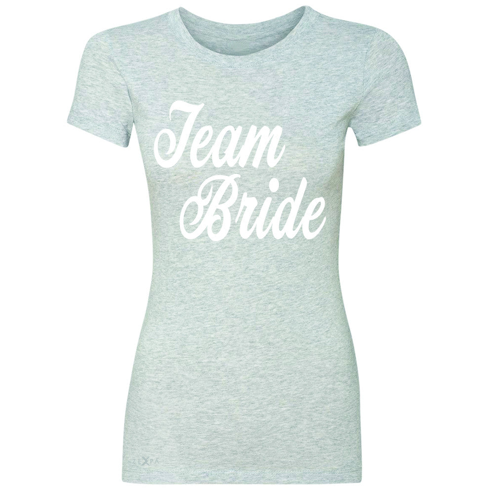 Team Bride - Friends and Family of Bride Women's T-shirt Wedding Tee - Zexpa Apparel - 2