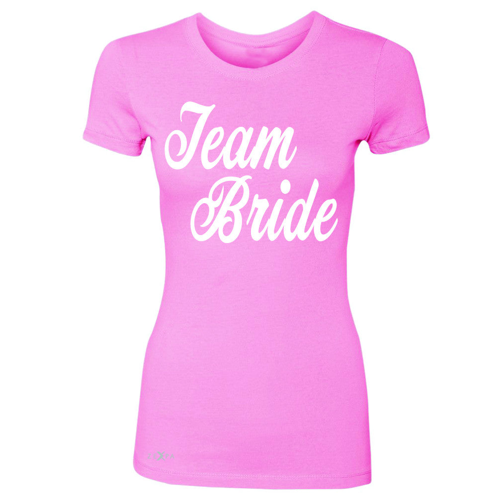 Team Bride - Friends and Family of Bride Women's T-shirt Wedding Tee - Zexpa Apparel - 3