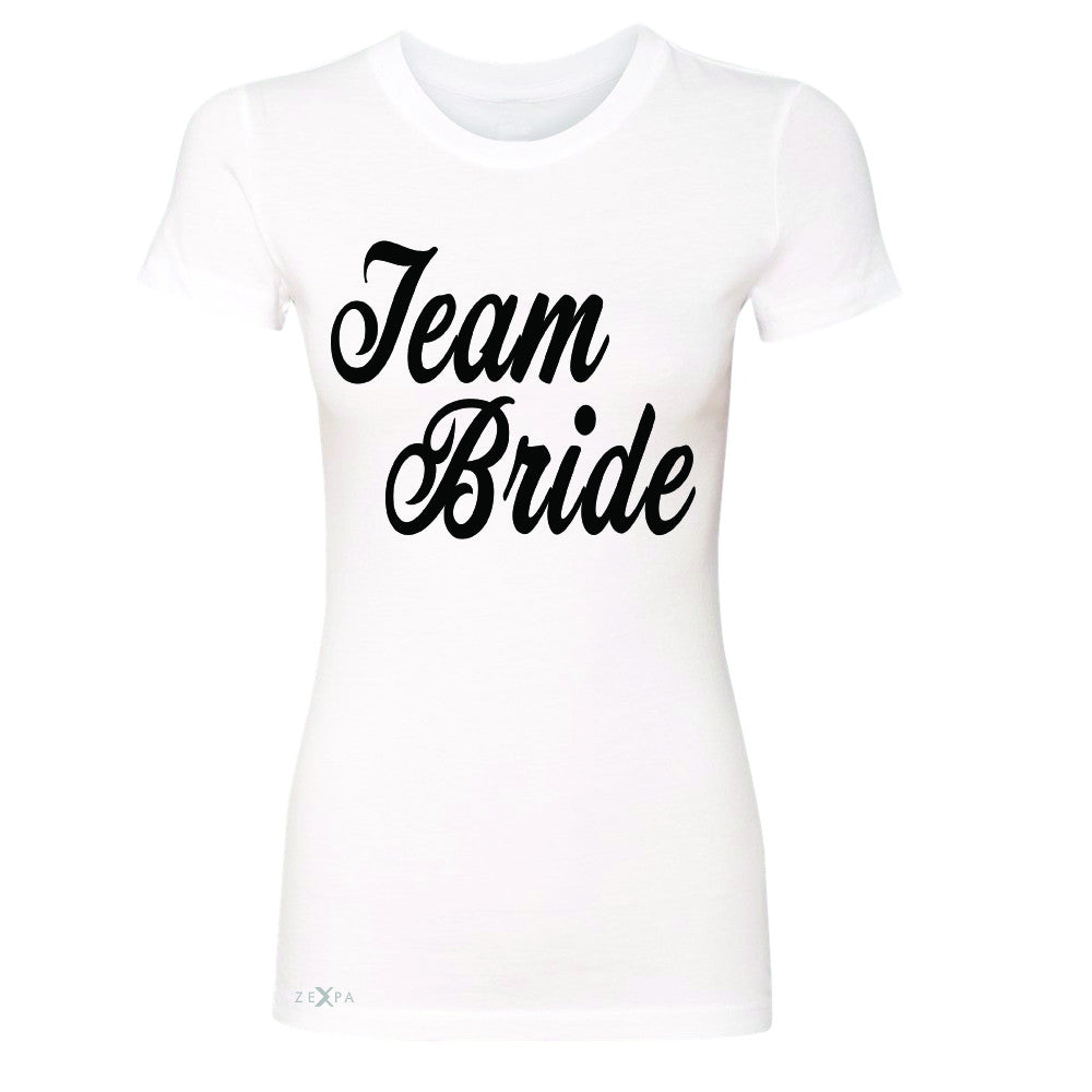 Team Bride - Friends and Family of Bride Women's T-shirt Wedding Tee - Zexpa Apparel - 5